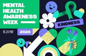 Mental Health Awareness Week - 18 - 24 May 2020